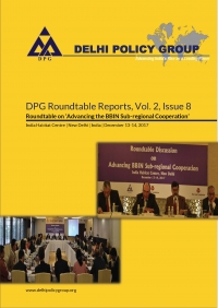 DPG Roundtable Reports, Vol. 2, Issue 8: Roundtable on Advancing the BBIN Sub-regional Cooperation