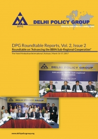DPG Roundtable Reports, Vol. 2, Issue 2: Roundtable on Advancing the BBIN Sub-Regional Cooperation