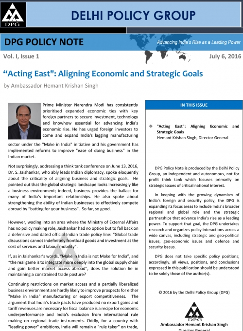 "DPG Policy Note Volume 1, Issue 1 : ""Acting East"": Aligning Economic and Strategic Goals"